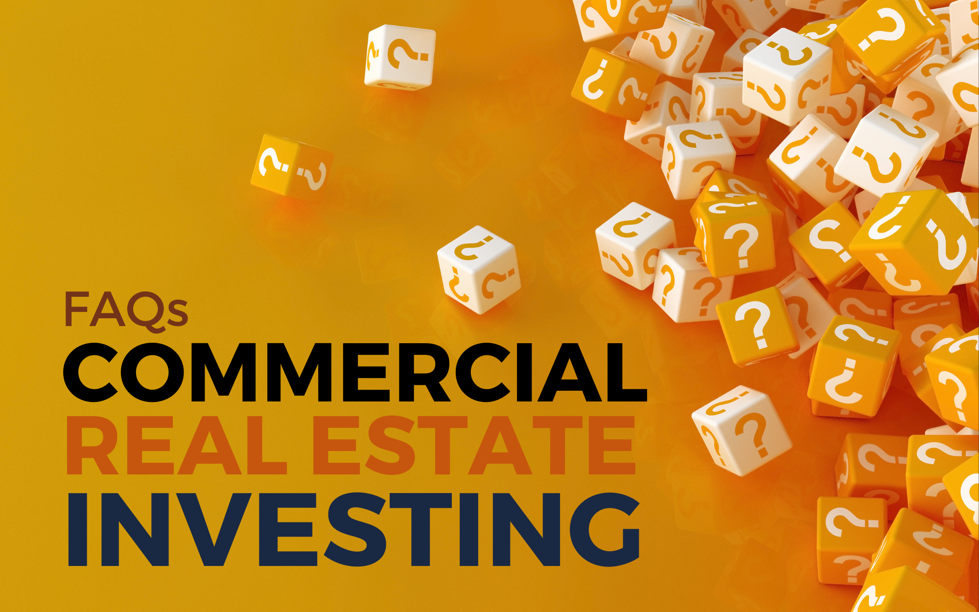 Commercial Real Estate Investment FAQs